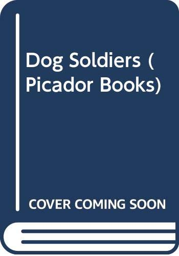Dog Soldiers (Picador Books) By Robert Stone