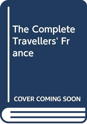 The Complete Travellers' France By Arthur Eperon