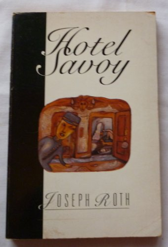 The Hotel Savoy (Picador Classics S.) By Joseph Roth
