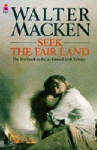 Seek the Fair Land by Walter Macken