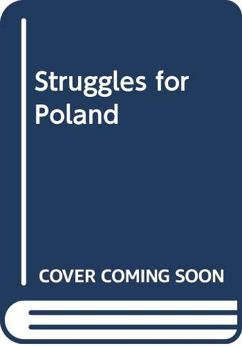 Struggles for Poland By Neal Ascherson