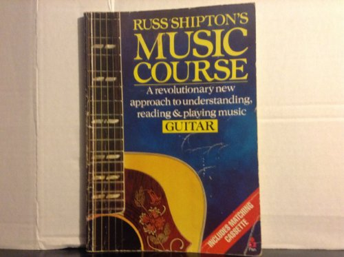Russ Shipton's Music Course By Russ Shipton