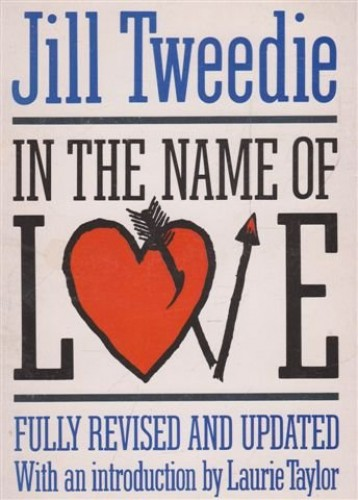 In the Name of Love by Jill Tweedie
