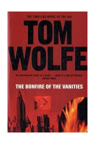 The Bonfire of the Vanities (Birthday Edition) (Picador Books) By Tom Wolfe