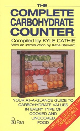 The Complete Carbohydrate Counter By Kyle Cathie