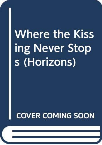 Where the Kissing Never Stops By Ron Koertge
