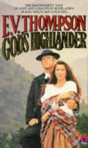 God's Highlander By E. V. Thompson