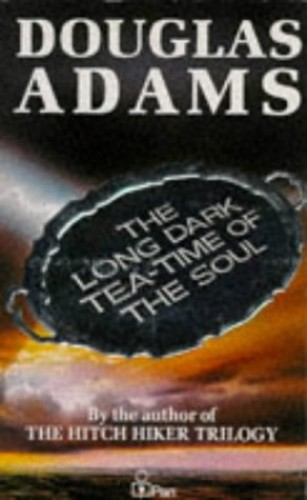 The Long, Dark Tea-Time of the Soul By Douglas Adams