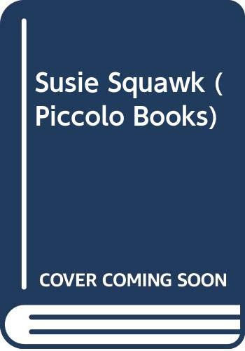 Susie Squawk (Piccolo Books) By Roger Hargreaves