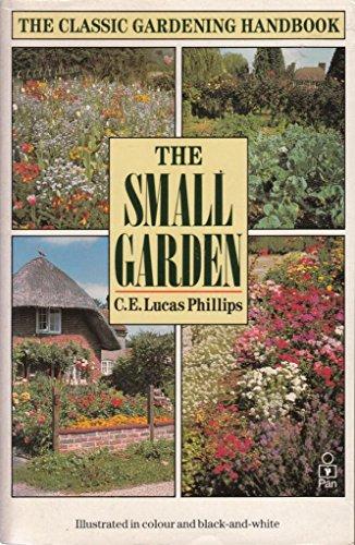 The Small Garden By C.E.Lucas Phillips