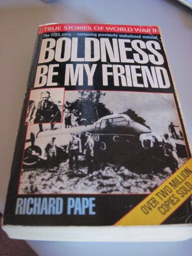 Boldness be My Friend By Richard Pape