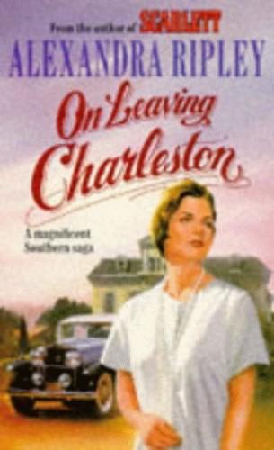 On Leaving Charleston By Alexandra Ripley
