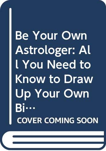 Be Your Own Astrologer By Robert Pelletier