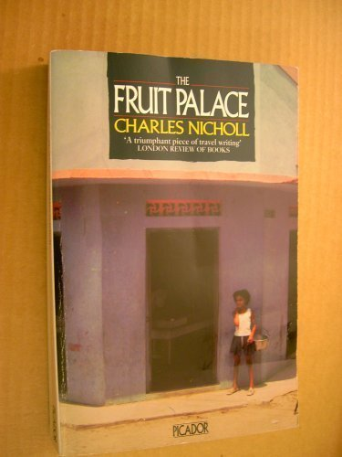 The Fruit Palace (Picador Books) By Charles Nicholl
