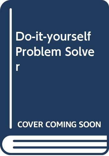 Do-it-yourself Problem Solver by Harry Greene