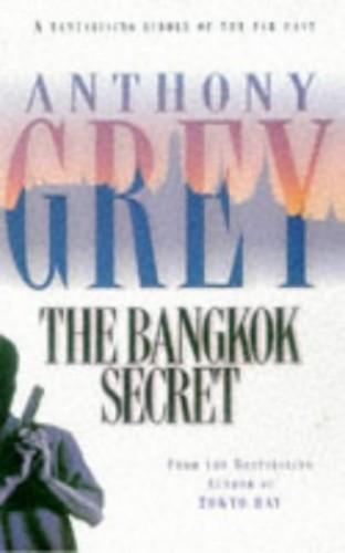 The Bangkok Secret By Anthony Grey