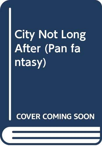 City Not Long After By Pat Murphy