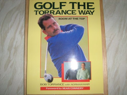 Golf the Torrance Way: Room at the Top By Bob Torrance