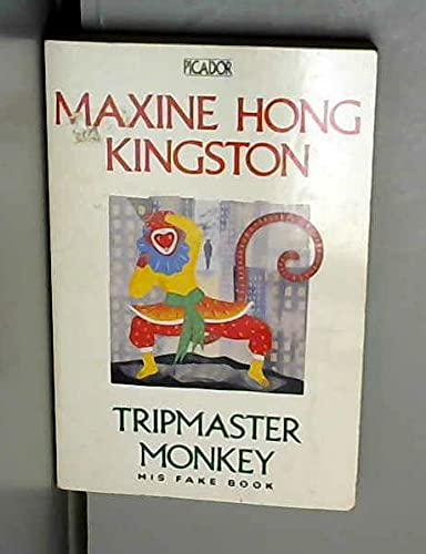 Tripmaster Monkey: His Fake Book (Picador Books) By Maxine Hong Kingston