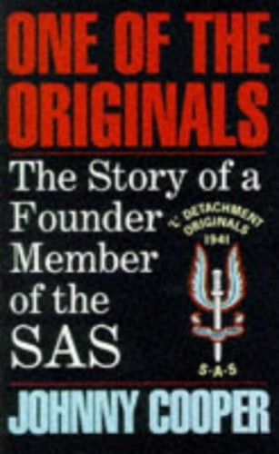 One of the Originals: Story of a Founder Member of the S.A.S. By Johnny Cooper