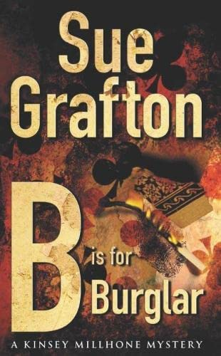 B Is For Burglar: A Kinsey Millhone Mystery (Kinsey Millhone Alphabet series) By Sue Grafton