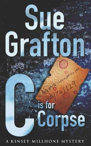 C is for Corpse (Kinsey Millhone Alphabet series) By Sue Grafton