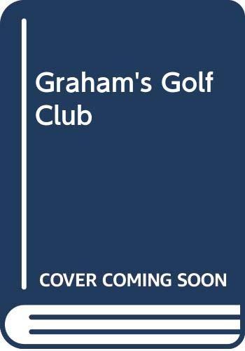 Graham's Golf Club By Morris A. Graham