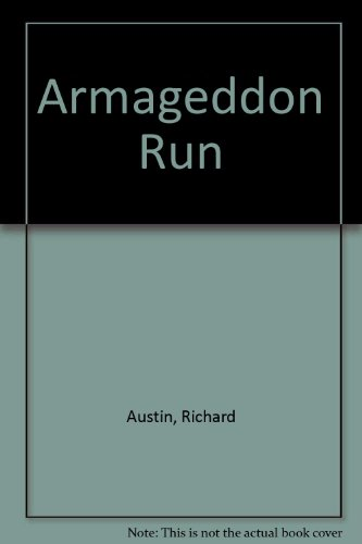 Armageddon Run By Richard Austin