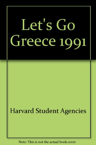 Let's Go Greece By Harvard Student Agencies Inc.