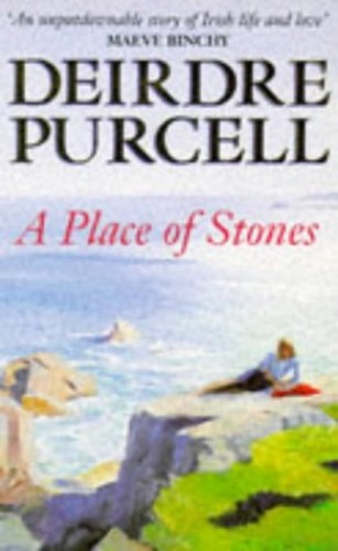 A Place of Stones By Deirdre Purcell