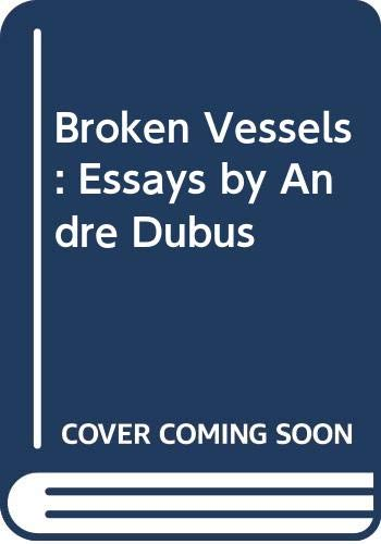 Broken Vessels By Andre Dubus III