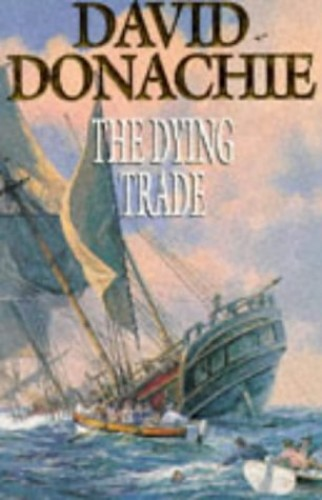 The Dying Trade By David Donachie