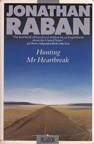 Hunting Mr. Heartbreak By Jonathan Raban