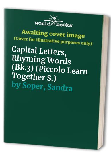 Reading and Writing: Bk.3: Capital Letters, Rhyming Words by Sandra Soper