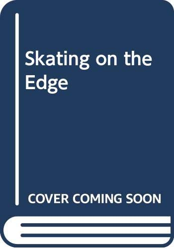 Skating on the Edge By Nicholas Walker