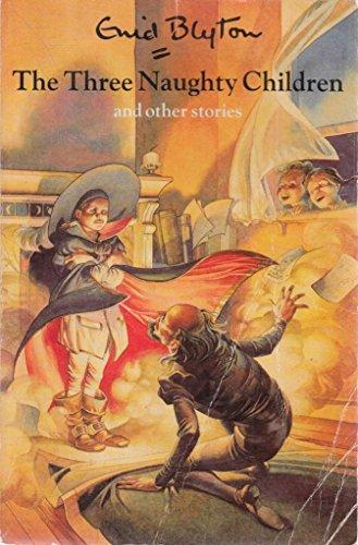 The Three Naughty Children By Enid Blyton