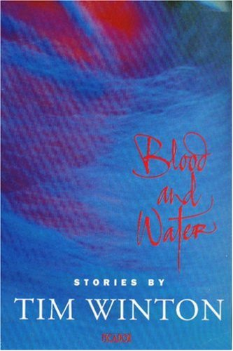 Blood and Water By Tim Winton