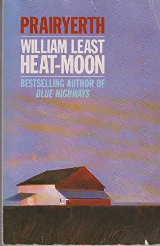 Prairyerth By William Least Heat-Moon