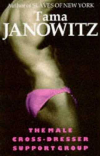 The Male Cross-dresser Support Group By Tama Janowitz