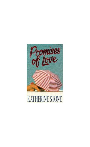 Promises of Love By Katherine Stone
