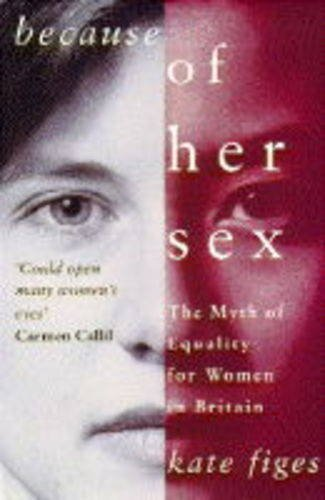 Because of Her Sex By Kate Figes