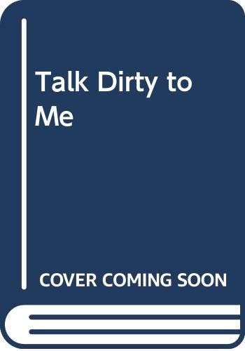 Talk Dirty to Me By Sally Tisdale