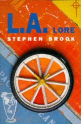 L.A. Lore By Stephen Brook