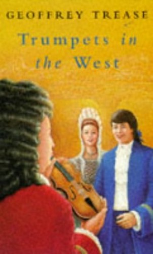 Trumpets in the West By Geoffrey Trease