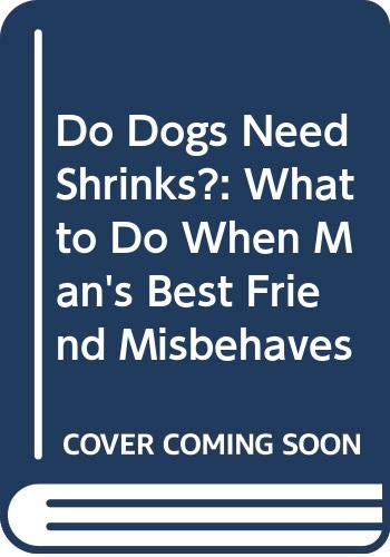 Do Dogs Need Shrinks? By Mr. Peter R. Neville