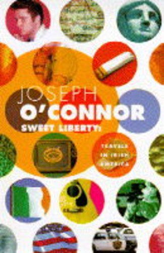Sweet Liberty By Joseph O'Connor