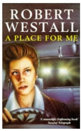 A Place for Me By Robert Westall