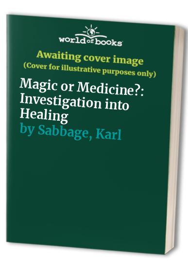 Magic or Medicine? By Rob Buckman