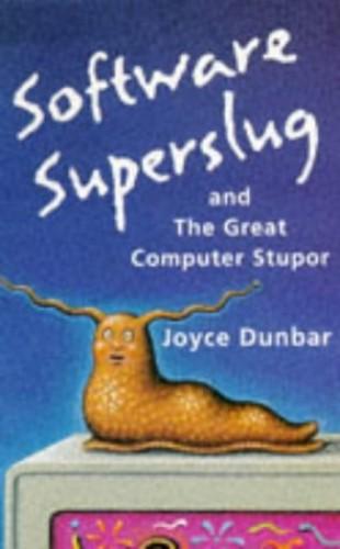 Software Superslug And The Great Computer Stupor By Joyce Dunbar