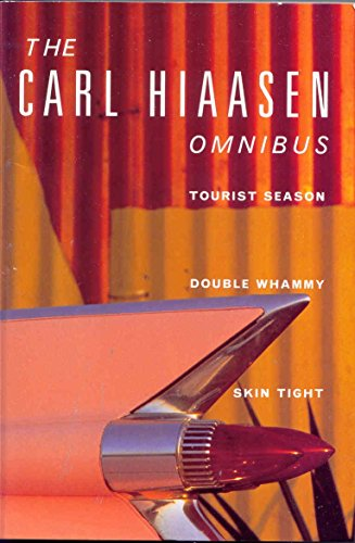 Hiaasen Omnibus:Tourist Season,Double Whammy,Skin Tight by Carl Hiaasen